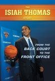 Paul Challen et Martin Popoff - Isiah Thomas Story, The - From the Back Court to the Front Office.