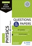 Paul Chambers et Mark Ramsay - Essential SQA Exam Practice: Higher Physics Questions and Papers.