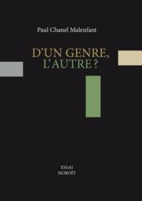 Paul Chanel Malenfant - D'un genre, l'autre ?.
