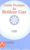 Paul Chardot et P Parrot - Guide Pratique du Brûleur à Gaz.