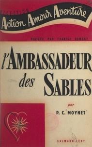 Paul-Charles Moynet et Francis Dumont - L'ambassadeur des sables.
