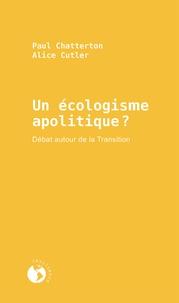 Paul Chatterton et Alice Cutler - Un écologisme apolitique? - Débat autour de la Transition.