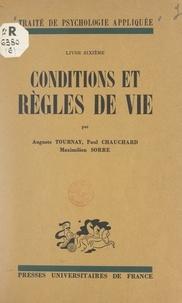 Paul Chauchard et Maximilien Sorre - Conditions et règles de vie.