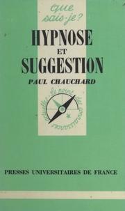 Paul Chauchard et Paul Angoulvent - Hypnose et suggestion.