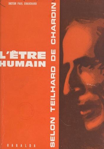L'être humain selon Teilhard de Chardin. Ses aspects complémentaires dans la phénoménologie scientifique et la pensée chrétienne
