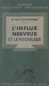 Paul Chauchard et Emile Bréhier - L'influx nerveux et la psychologie.