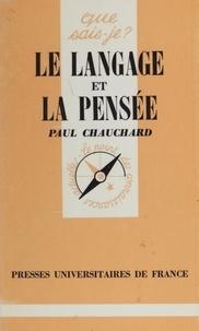Paul Chauchard - Le Langage et la pensée.