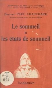Paul Chauchard et Paul Gaultier - Le sommeil et les états de sommeil.