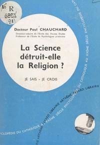 Paul Chauchard - Les problèmes du monde et de l'Église (9) - La science détruit-elle la religion ?.
