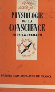 Paul Chauchard et Paul Angoulvent - Physiologie de la conscience.