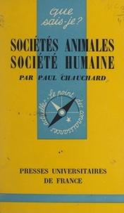 Paul Chauchard et Paul Angoulvent - Sociétés animales, société humaine.