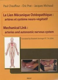 Paul Chauffour et Enric Prat - Le lien mécanique ostéopathique : artères et système neuro-végétatif - Edition bilingue français-anglais.