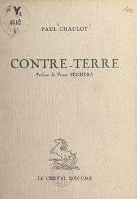 Paul Chaulot et Robert de La Croix - Contre-terre.