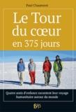 Paul Chaumont - Le tour du coeur en 375 jours.