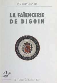 Paul Chaussard - La faïencerie de Digoin.