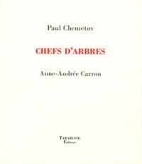 Paul Chemetov et Anne-Andrée Carron - Chefs d'arbres.