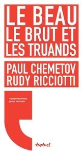 Paul Chemetov et Rudy Ricciotti - Le beau, le brut et les truands.