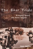 Paul Cherry et Jim Jones - Biker Trials, The - Bringing Down the Hells Angels.