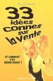 Paul Cheucle - 33 idées connes sur la vente - t comment s'en débarrasser !.