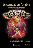 Paul Chiarelli - Flamme jumelle universelle Tome 2 : Le combat de l'ombre.