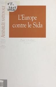 Paul Chollet et  Assemblée nationale - L'Europe contre le sida. Rapport d'information n°2057.