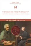 Paul Chopelin - Gouverner une église en révolution - Histoires et mémoires de l'épiscopat constitutionnel.