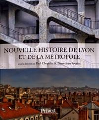 Paul Chopelin et Pierre-Jean Souriac - Nouvelle histoire de Lyon et de la métropole.