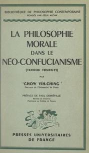 Paul Chow Yih-Ching et Félix Alcan - La philosophie morale dans le néo-confucianisme (Tcheou Touen-Yi).