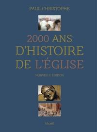 Paul Christophe - 2 000 ans d'histoire de l'Eglise.