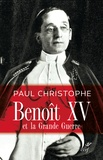 Paul Christophe - Benoît XV et la grande guerre.