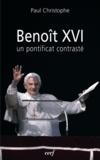 Paul Christophe - Benoît XVI - Un pontificat contrasté.