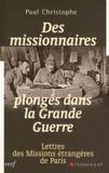 Paul Christophe - Des missionnaires plongés dans la Grande Guerre 1914-1918 - Lettres des Missions étrangères de Paris.