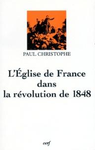 Paul Christophe - L'Église de France dans la Révolution de 1848.