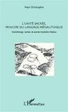 Paul Christophe - L'unité sacré, principe du langage mégalithique - Stonehenge, Carnac et autres mystères résolus.