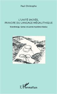 Galabria.be L'unité sacré, principe du langage mégalithique - Stonehenge, Carnac et autres mystères résolus Image