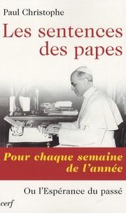 Paul Christophe - Les sentences des papes - Pour chaque semaine de l'année ou l'espérance du passé.