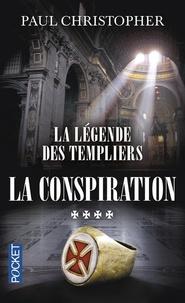 Paul Christopher - La légende des Templiers Tome 4 : La conspiration.