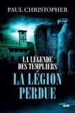 Paul Christopher - La légende des Templiers Tome 5 : La légion perdue.