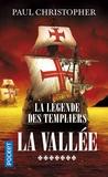 Paul Christopher - La légende des Templiers Tome 7 : La vallée.