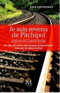 Paul Chytelman - Je suis revenu de Pitchipoï - Entretiens avec Laurence Massaro.