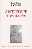 Paul-Claude Racamier - Antoedipe et ses destins.