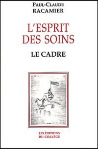 Paul-Claude Racamier - L'esprit des soins - Le cadre.