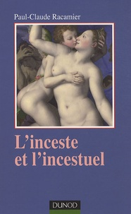 Paul-Claude Racamier - L'inceste et l'incestuel.