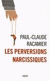 Paul-Claude Racamier - Les perversions narcissiques.