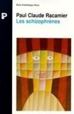 Paul-Claude Racamier - Les Schizophrènes.