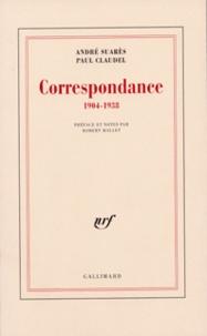 Paul Claudel et André Suarès - Correspondance 1904-1938.