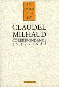 Paul Claudel et Darius Milhaud - Correspondance 1912-1953.