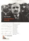 Paul Claudel - Correspondance musicale.