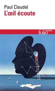 Paul Claudel - L'oeil écoute.