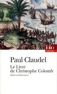 Paul Claudel - Le Livre de Christophe Colomb.